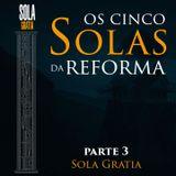 Os 5 SOLAS da Reforma - Parte 3