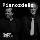 Fado Redux #29 / Pianordeão /