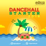 Private Ryan Presents Dancehall Starter 2016 (Preview to Summer) RAW
