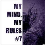 MY MIND, MY RULES #7