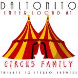 """Daltonito - [Inter-lOoud #1] """"Circus Family"""" - 27/08/12"""