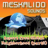 Meskalido Sounds-Report from a Global Neighborhood(Part 2)