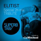 ELITIST special 2h mix TRIBUTE to Super8 & Tab