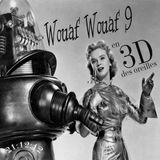Wouaf Wouaf 9 (votre émission de compagnie de la fin du monde)