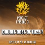 More Fuzz Podcast - Episode 3