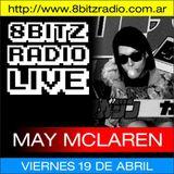 May Mc Laren (Live Mixing) @ 8Bitz Radio | April 19th, 2013