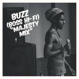 """Buzz (Boss Hi-Fi) """"Majesty Mix"""""""