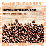 Blanco Cafè 100%100 Vinile 27 10 2017