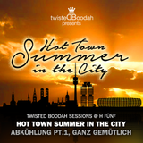 Twisted Boodah Sessions @ H5 - S01 » Hot Town Summer In The City, Abkuehlung #1
