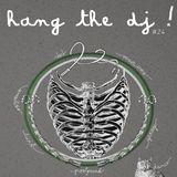 Hang The DJ #24