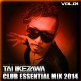 TAI IKEZAWA - CLUB ESSENTIAL MIX 2014 vol.01