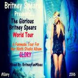 Britney Spears Presents - The Glorious Britney Spears World Tour (Fanmade Megamix) 2016