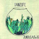 JuNouCast #36 - Tanzlife