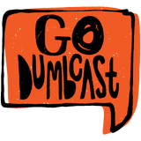 Go Dumbcast! - Ep. 3 (1/15/18)