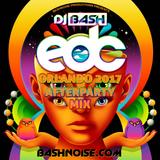 DJ Bash - EDC Orlando 2017 Afterparty Mix