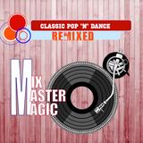 "Classic Pop ""n"" Dance Remixed"