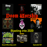 Doom Worship E031 - Blasting Into 2020