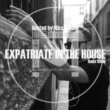 Expatriate In The House Radio - 08.05.18 - Guest Mix Niko Favata