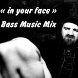 MECTOOB - IN YOUR FACE ( BASS MUSIC MIX)