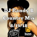 DJ Randy B - Country Mix  8-15-18