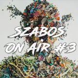 SzaboS On Air #3