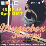 Musicbox Therapy Show Y3 16.12.16 @9pmGMT on Fnoob Techno Radio