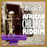 Afrikan Children Riddim (ONENESS RECCORDS) Mix By MELLOJAH RIDDIM FANATIC CREW