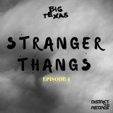 Stranger Thangs - Episode #4 07/19/2017