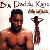 BIG DADDY KANE-TASTE OF CHOCOLATE (ORIGINALS) MIXED BY DJBIGTEXAS