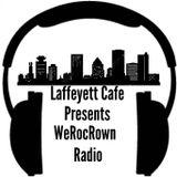 Laffeyett Cafe Presents WeRocRown Radio first show of the year