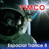 Espacial Trance 8 Mixed by Yimco