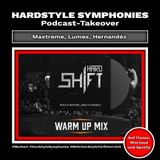 63| Hardstyle Symphonies Takeover by Maxtreme, Lumex, Hernandez [Hardshift Warmup]