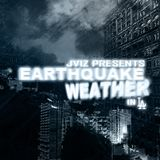 2014-01-08-JVIZ Presents Earthquake Weather