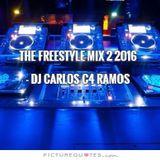 The Freestyle Mix 2 2016 - DJ Carlos C4 Ramos