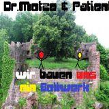 Dr. Motze behandelt. Den Patient - DU&ICH bauen ein Bollwerk