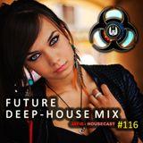 Future Deep-House Mix #116 (ShowCast FL Kontrol S8)