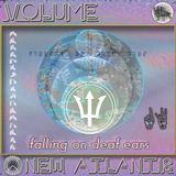 Falling on Deaf Ears Volume. 17 // New Atlantis Special