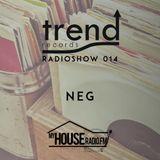 Trend Records Radioshow 014 by Neg