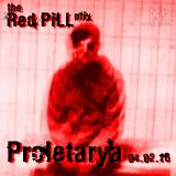 Proletarya: The Red Pill Mix