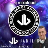 Jamie B's Live Old Skool Anthems On Facebook Live 31.07.17