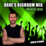 Daves March Bigroom Mix 2014