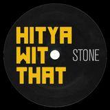 HitYaWitThat Stone (2015)