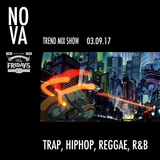 NOVA - Trend Mix Show - 17/10/17 - Supported by BLISS Fridays