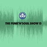 THE FUNK'n'SOUL SHOW 13