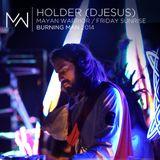 Holder (DJesus) - Mayan Warrior - Friday Sunrise - Burning Man 2014