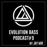► EVOLUTION BASS PODCAST ● EPISODE #9 BY JAY MIR ● (Neurofunk)