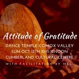 Attitude of Gratitude ~ Shamanatrix Live at Dance Temple Comox Valley