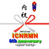 ICNRMN 8th Anniversary After Party vol.2