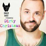 David Aarz presents Dirty Christmas