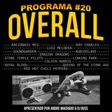 Programa OVERALL #20 - Agosto 2017